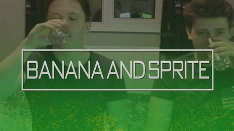 banana and sprite challenge banana and sprite challenge 500 subscriber special