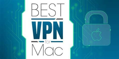 best vpn for mac best vpns for mac 2018