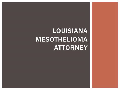 Mesothelioma Attorney California 2 by Ppt Mesothelioma Survivor Benefits In Louisiana