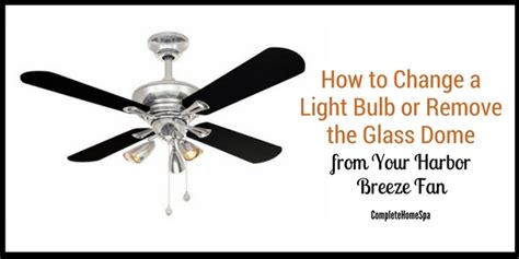 how to change light bulb in harbor ceiling fan how to change a light bulb or remove the glass dome from