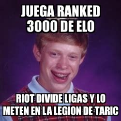 Meme Generator 3000 - meme bad luck brian juega ranked 3000 de elo riot divide