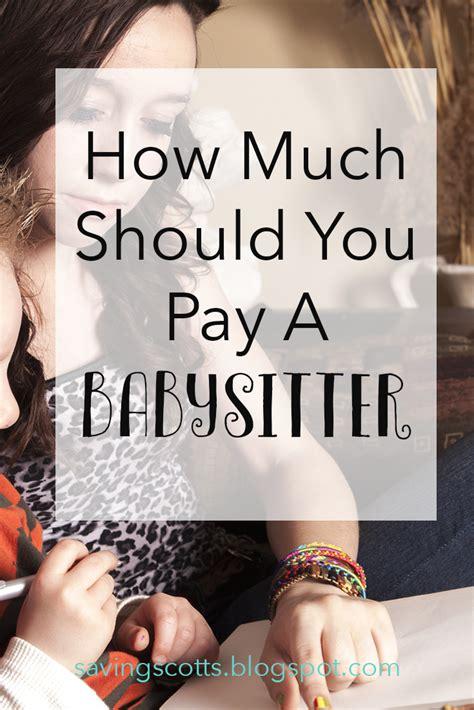 how much should you pay the babysitter len penzo dot com how much should i pay my babysitter html autos weblog