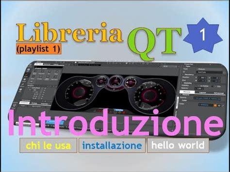 librerias qt c libreria qt playlist 1 ita 01 introduzione