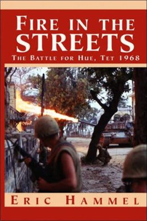 in the streets the battle for hue tet 1968 by eric