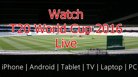 worldcup live icc t20 world cup live on iphone android