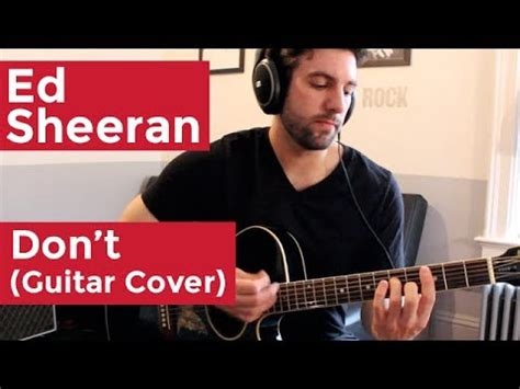 ed sheeran don t mp3 download unedited full download ed sheeran don t guitar chords lesson by