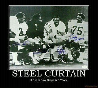 original steel curtain steel curtain you have one of these no you don t