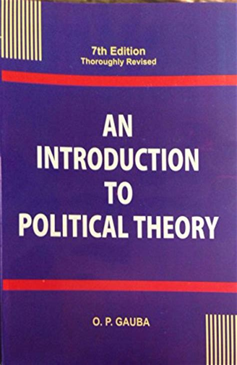 political theory an introduction an introduction to political theory by o p gauba