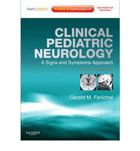 volpe s neurology of the newborn 6e books clinical pediatric neurology gerald m fenichel