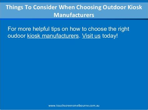 11 Things To Consider When Choosing A by Things To Consider When Choosing Outdoor Kiosk Manufacturers