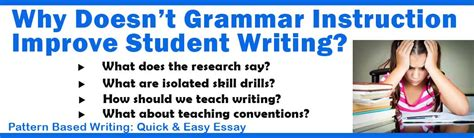 pattern based writing quick easy essay why grammar instruction does not improve student writing