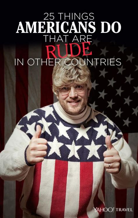 rude american 25 things americans do that are rude in other countries