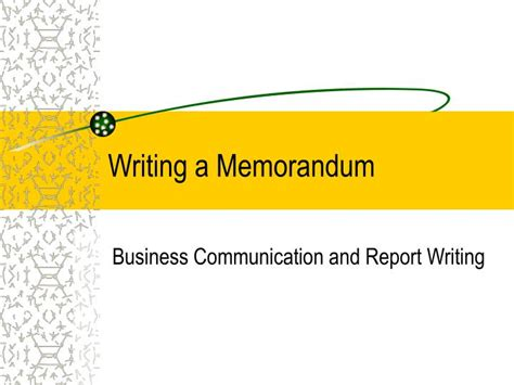 Memo Writing Ppt Ppt Writing A Memorandum Powerpoint Presentation Id 3013834