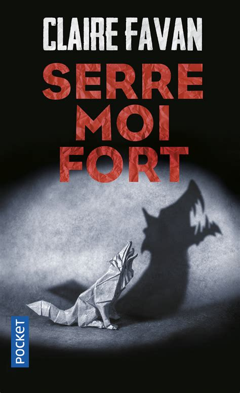 serre moi fort serre moi fort claire favan 201 ditions pocket