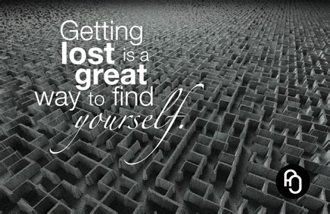Finding Great Focusnjoy 25 Getting Lost Is A Great Way To Find Yourself