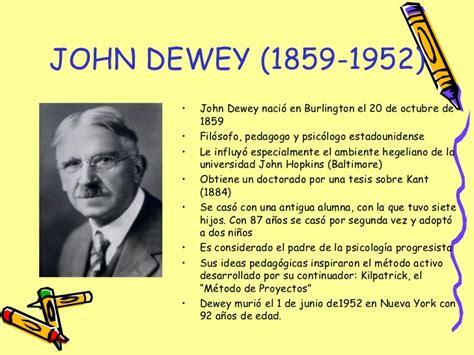 dewey john y su aporte a la educaci n john dewey padre de la escuela progresiva