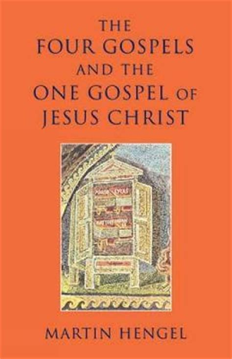 the bible by jesus gospels edition books the four gospels and the one gospel of jesus