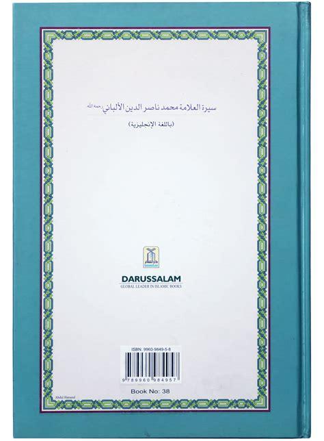 biography of muhammad nasiruddin albani shaikh muhammad nasir al albani biography darussalam pk
