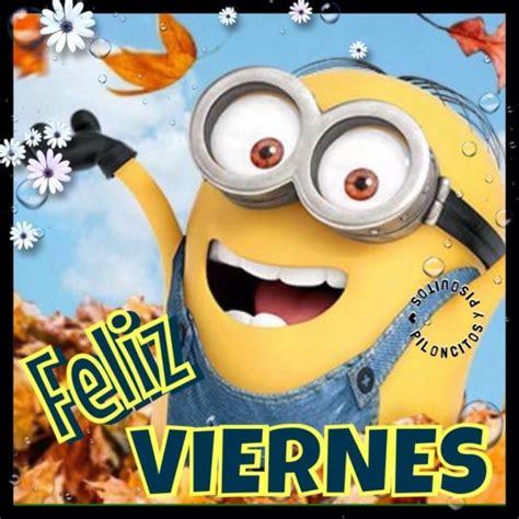 imagenes de feliz viernes para descargar fel 237 z viernes im 225 genes frases y mensajes para compartir
