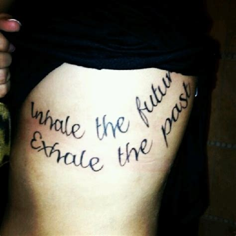 past and future tattoos inhale the future exhale the past tattoos