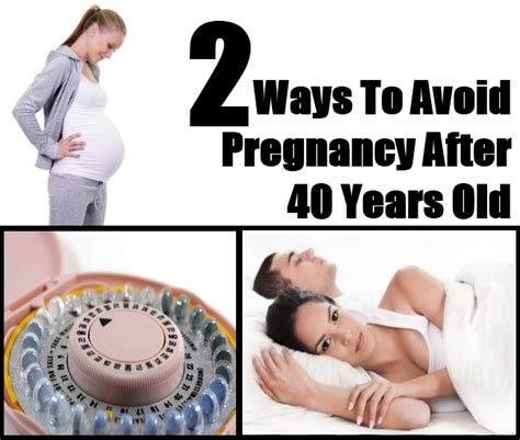 bcp for fifty year old how to avoid pregnancy after 40 years old 2 ways to