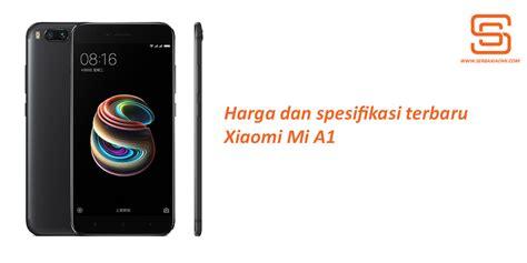 Spesifikasi Xiaomi A1 harga xiaomi mi a1 di indonesia dan spesifikasinya