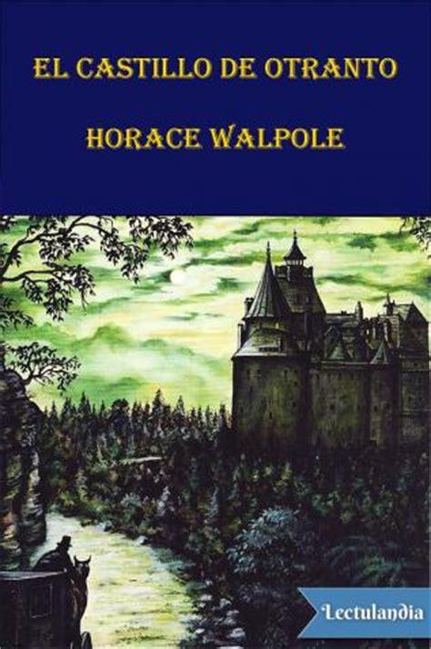 los casos de horace 8416542759 el castillo de otranto horace walpole descargar epub y pdf gratis lectulandia