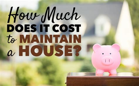 how much does it cost to maintain a house afford anything