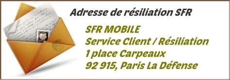 resilier sfr mobile par t 233 l 233 phone ou courrier