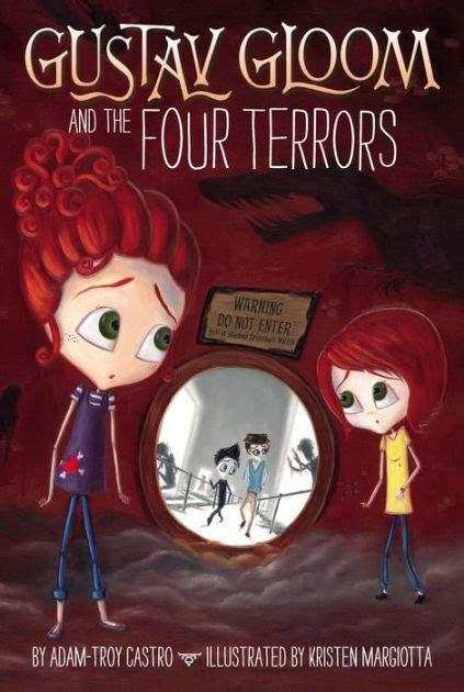 Gustav Gloom 2 gustav gloom and the four terrors 3 by adam troy castro kristen margiotta hardcover