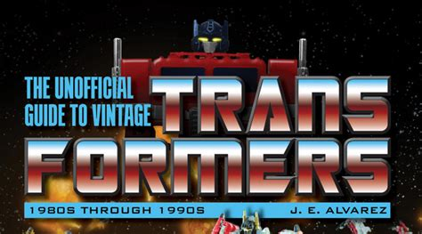 the unofficial guide to vintage transformers 1980s through 1990s books the unofficial guide to vintage transformers 1980s