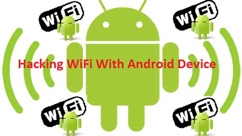 free wifi hacker for android mobile 5 free wifi password hacker app for android tech files