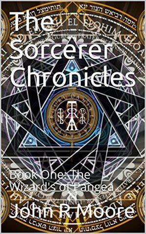 The Of Pangaea Book 1 the sorcerer chronicles book one the wizard s of pangea