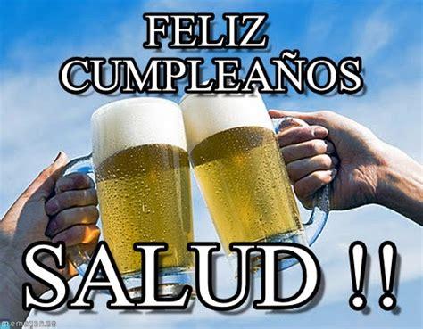 imagenes de cumpleaños cerveza feliz cumplea 241 os cervezas meme en memegen