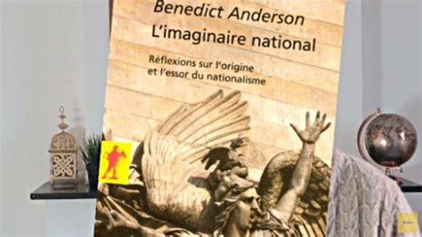 benedict anderson nationalisme et imaginaire national agoravox tv