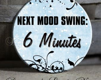 Next Mood Swing 5 Minutes by Popular Items For Witty On Etsy
