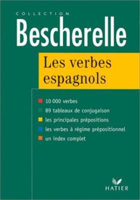 libro bescherelle espagnol les verbes bescherelle les verbes espagnols