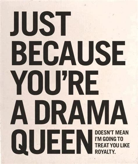 Dramatize Your by Drama Quotes For Quotesgram