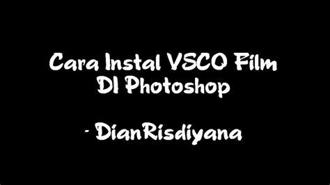 vsco film tutorial photoshop tutorial2 cara instal vsco film pack di adobe