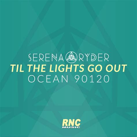 Till The Lights Go Out by Serena X 90120 Til The Lights Go Out Rnc