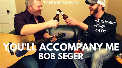 bob seger you ll accomp ny me you ll accomp ny me bob seger guitar lesson