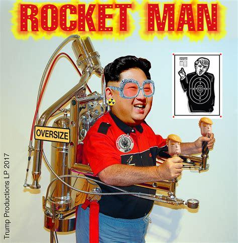 rocket man the rocket man from north korea sotn alternative news