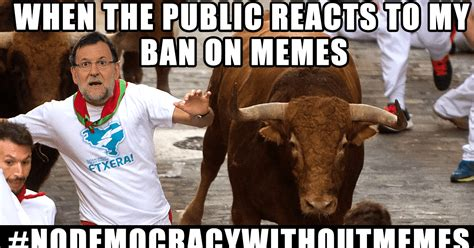 Spain Meme - spain tries to ban memes and it predictably backfires