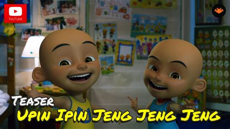 youtube film upin ipin jeng jeng jeng 2015 teaser filem upin ipin jeng jeng jeng youtube