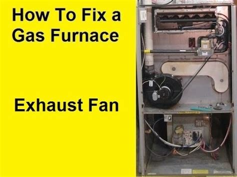 chlorine gas exhaust fans how to fix a gas furnace exhaust fan youtube