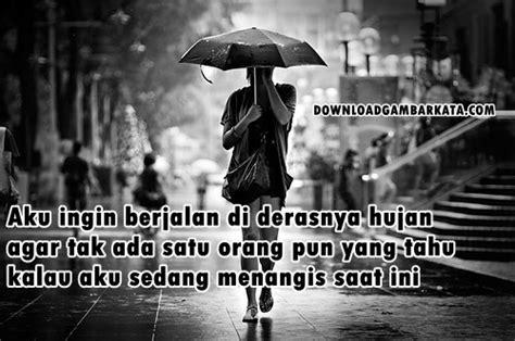 kumpulan gambar kata sedih menyentuh hati di saat hujan turun gambar kata
