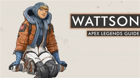 apex legends wattson guide season  wattson tips