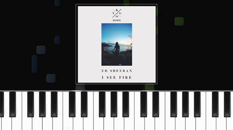tutorial piano i see fire ed sheeran i see fire kygo remix piano tutorial