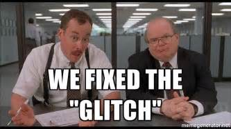 Office Space Fixed The Glitch by We Fixed The Quot Glitch Quot Office Space Bobs Meme Generator