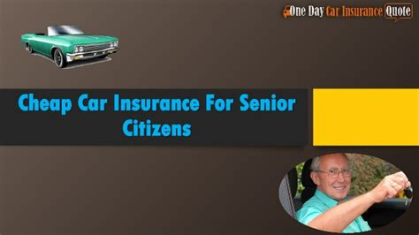 Cheap Coverage Car Insurance by Cheap Car Insurance For Senior Citizens Tips To Get